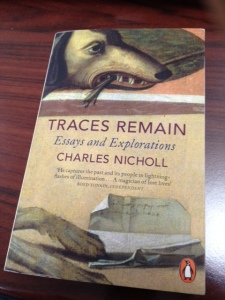 Traces remain, de Charles Nicholl.
