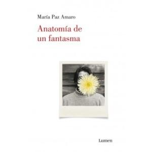 Anatomía de un fantasma, de María Paz Amaro